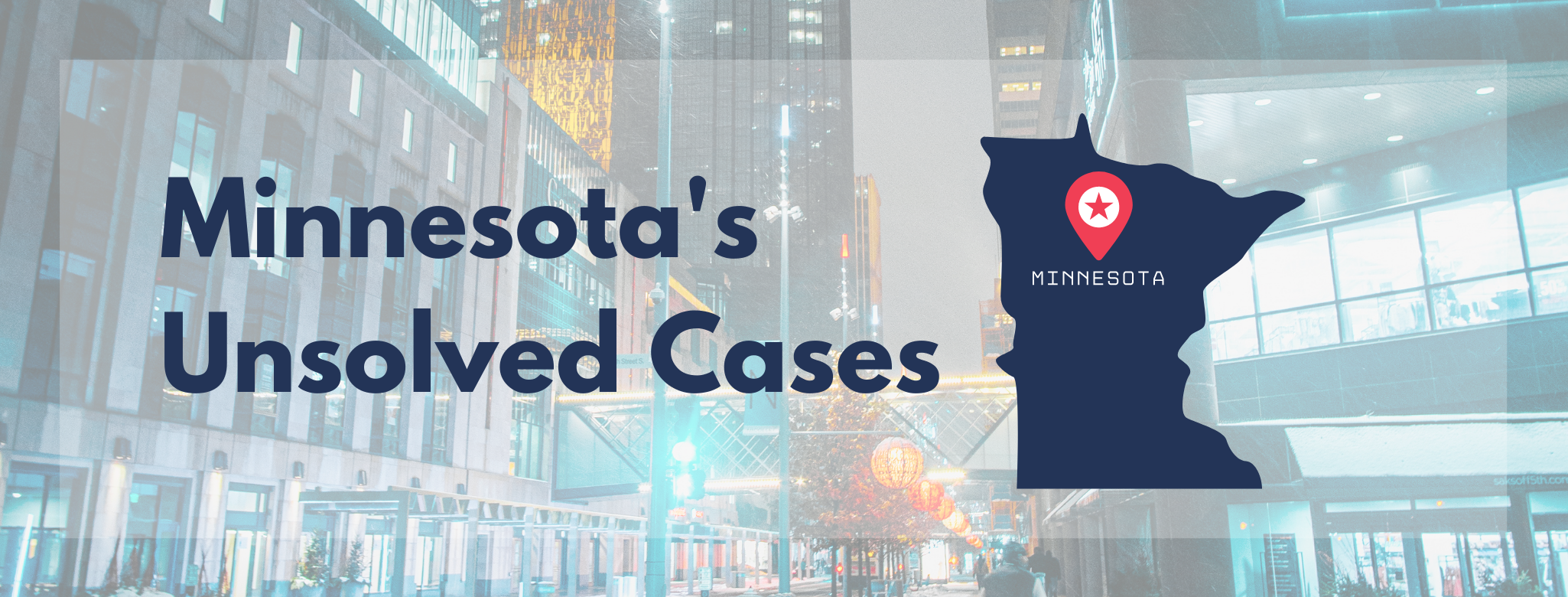Minnesota's Unsolved Missing Person and Homicide Cases